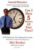CAN I HAVE 5 MIN OF YOUR TIME-SC-OSI by Becker, Hal, Mustric, Florence