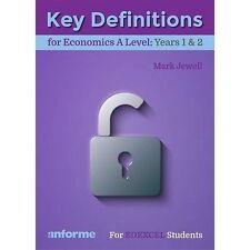 Key Definitions for Economics A Level: Years 1 & 2 - for Edexcel Economics A...