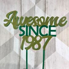 Awesome since 1987 - Birthday Cake Topper - 30th/18th/21st/40th/50th/60th/70th