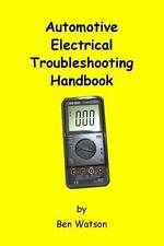 Automotive Electrical Troubleshooting Handbook (volume 1): By Ben Watson