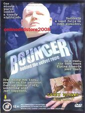 BOUNCER - BEHIND THE VELVET ROPE - Bounce - Bouncing Violence Doco Film DVD