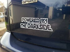 Powered by the Darkside , funny Retro quality vinyl stickers / Decals 12 colors