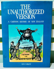 The Unauthorized Version: A Cartoon History of New Zealand! Book by Ian E Grant!