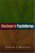 Attachment in Psychotherapy: By Wallin, David J.