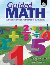Guided Math: A Framework for Mathematics Instruction by Laney Sammons (2009, Pap