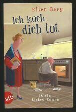 Ich koch dich tot von Ellen Berg. (K)ein Liebes-Roman. Sehr gut. TB
