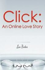 Click : An Online Love Story by Lisa Becker (2011, Paperback)