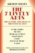 The 7 Lively Arts-The Classic Appraisal of the Pop Arts by Gilbert Seldes *NEW*