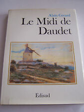 LE MIDI DE DAUDET . TRES BEAU LIVRE DE A . GERARD . 140 PAGES .TRES BON ETAT.