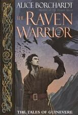 The Raven Warrior (Tales of Guinevere) by Borchardt, Alice, Good Book