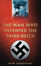 THE MAN WHO INVENTED THE THIRD REICH, New, Stan Lauryssens Book