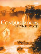 Conquistadors, Michael Wood   Hardcover Book   Good   9780563551164