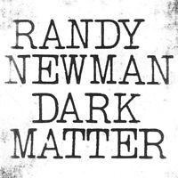 Randy Newman - Dark Matter [New CD]