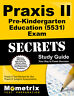 Praxis II Pre-Kindergarten Education (5531) Exam Secrets Study Guide