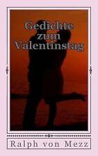 Gedichte Zum Valentinstag by Ralph von Mezz (2016, Paperback)