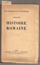 EDITION ORIGINALE GRAND PAPIER EX. NUM. MERMEIX HISTOIRE ROMAINE EMPIRE ROMAIN