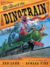 "All Aboard the Dinotrain (pb) Deb Lund ""a wild ride"" NEW"