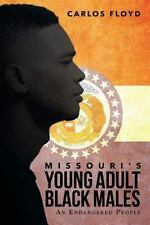 Missouri's Young Adult Black Males: An Endangered People