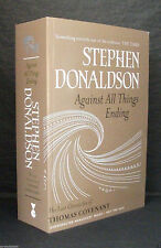 AGAINST ALL THINGS ENDING Stephen Donaldson UK SIGNED UNCORRECTED PROOF / ARC