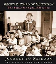 Brown V. Board of Education: The Battle for Equal Education (Journey to Freedom: