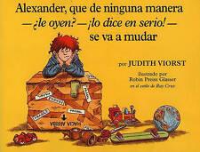 Alexander, Que de Ninguna Manera-ALe Oyen?-!Lo Dice En Sire!-Se Va A Mudar : (Al