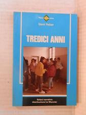 TREDICI ANNI Gianni Padoan Lodovico Boni Salani Narrativa 1994 romanzo narrativa