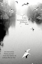 I Am Incomplete Without You: An Interactive Poetry Journal from the Author of I Wrote This For You by Iain Sinclair Thomas (Paperback, 2016)