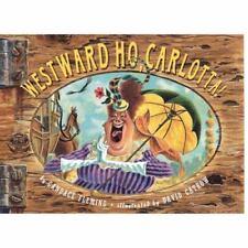 Westward Ho, Carlotta! (Paperback or Softback)
