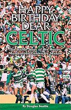 Happy Birthday Dear Celtic - Inside Story of the Hoops 1987/88 Centenary Season