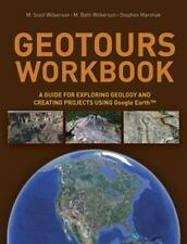 Geotours Workbook: A Guide for Exploring Geology & Creating Projects using Googl
