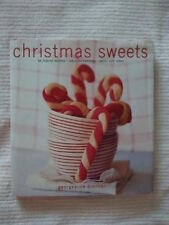 Christmas Sweets : 65 Festive Recipes - Table Decorations - Sweet Gift Ideas by