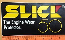 "1 VINTAGE ""SLICK 50 THE ENGINE WEAR PROTECTOR RACING STICKER DECAL"" NHRA 8x4"""