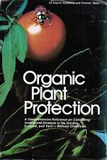 Organic Plant Protection by Organic Gardening and Farming Editors 1976