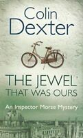 JEWEL THAT WAS OURS A FORM SPL, Colin Dexter, Very Good, Paperback
