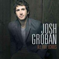 All That Echoes - Josh Groban 2013 093624946083