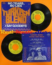 LP 45 7'' TURKISH BLEND YACINE AND MALIK No tears no lies 1972 france cd mc dvd