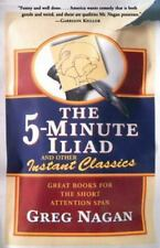 The Five Minute Iliad Other Instant Classics: Great Books For The Short Atten...