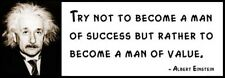 Wall Quote - ALBERT EINSTEIN - Try not to become a man of success but rather to