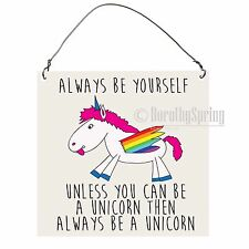 Always Be Yourself Unless You Can Be a Unicorn Funny Wall Plaque Metal Sign