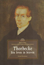 THORBECKE (EEN LEVEN IN BRIEVEN) - Gerard Hooykaas