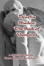 Death's Shadow: the Book of Vampires : A Sourcebook for the Karma Roleplaying...