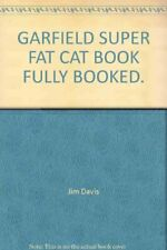 GARFIELD SUPER FAT CAT BOOK FULLY BOOKED. By Jim Davis