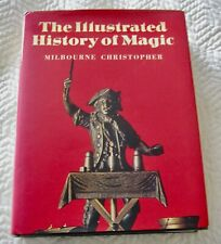 The Illustrated History of Magic by Milbourne Christopher - 1st Edition - Book