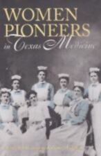 Women Pioneers in Texas Medicine (Centennial Series of the Association-ExLibrary