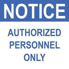 "Notice Authorized Personnel Only Sign 8"" x  8"""