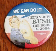 2004 Lets Show Bush the Door Rosie Riveter Button Campaign Democrat