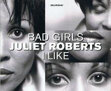 JULIET ROBERTS Bad Girls / I Like CD Single Delirious 1998