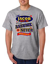 Bayside Made USA T-shirt I Am Jacob To Save Time Let's Just Assume Never Wrong