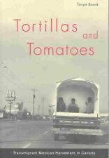 Tortillas and Tomatoes: Transmigrant Mexican Harvesters in Canada (McGill-Queen'