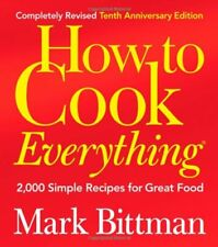 How to Cook Everything: 2,000 Simple Recipes for G
